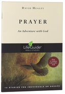 Prayer (Lifeguide Bible Study Series)