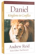 Daniel - Kingdoms in Conflict (Reading The Bible Today Series) Paperback