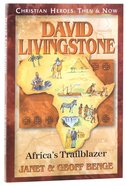 David Livingston - Africa's Trailblazer (Christian Heroes Then & Now Series) Paperback