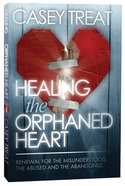 Healing the Orphaned Heart Paperback