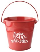 Gift Bucket: Love Never Fails (Red)