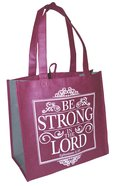 Eco Totes: Be Strong in the Lord, Burgundy With Gray Sides Soft Goods