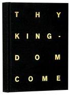 Journal: Thy Kingdom Come Hardback