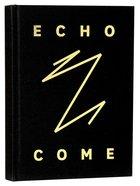 Journal: Echo Come Hardback