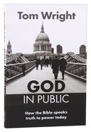 God in Public: How the Bible Speaks Truth to Power Today Paperback