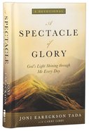A Spectacle of Glory: God's Light Shining Through Me Every Day Hardback