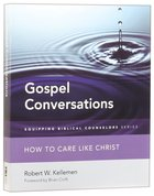 Gospel Conversations: How to Care Like Christ Paperback
