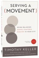 Serving a Movement (Movement From Center Church) Paperback