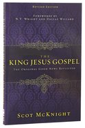 The King Jesus Gospel: The Original Good News Revisited Paperback
