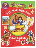 Beginner's Bible: A Christmas Celebration Sticker and Activity Book Paperback