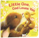 Little One, God Loves You Board Book