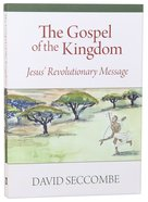The Gospel of the Kingdom: Jesus' Revolutionary Message Paperback