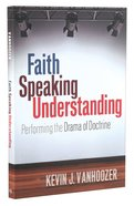 Faith Speaking Understanding Paperback
