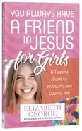 You Always Have a Friend in Jesus For Girls Paperback