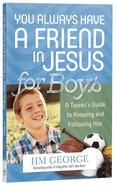 You Always Have a Friend in Jesus For Boys Paperback