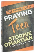 The Power of a Praying Teen Paperback