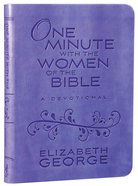 One Minute With the Women of the Bible: A Devotional