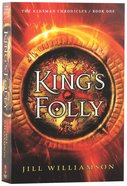 Kmc 3in1 #01: King's Folly - 1. Darkness Reigns; 2. the Heir War; 3. the End of All Things (#01 in Kinsman Chronicles 3in1 Series) Paperback