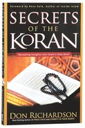 The Secrets of the Koran: Revelaing Insights Into Islam's Holy Book