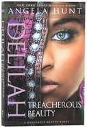 Delilah - Treacherous Beauty (#03 in A Dangerous Beauty Novel Series) Paperback