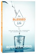The Blessed Life: Unlocking the Rewards of Generous Giving (3rd Edition) Paperback