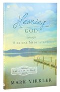 Hearing God Through Biblical Meditation Paperback