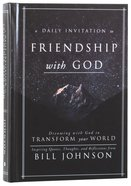 A Daily Invitation to Friendship With God: Dreaming With God to Transform Your World Hardback