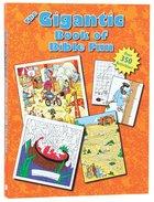 The Gigantic Book of Bible Fun (Reproducible)