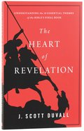 The Heart of Revelation: Understanidng the 10 Essential Themes of the Bible's Final Book Paperback