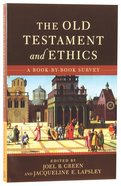 The Old Testament and Ethics: A Book-By-Book Survey Paperback