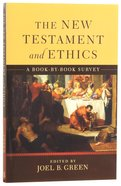 The New Testament and Ethics: A Book-By-Book Survey Paperback