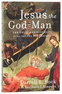 Jesus the God-Man: The Unity and Diversity of the Gospel Portrayals Paperback