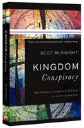 Kingdom Conspiracy: Returning to the Radical Mission of the Local Church Paperback