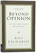 Beyond Opinion: Living the Faith We Defend Paperback