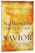 No Wonder They Call Him the Savior Paperback