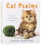 Cat Psalms: Prayers My Cats Have Taught Me Hardback