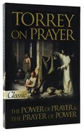 Torrey on Prayer (Pure Gold Classics Series) Paperback