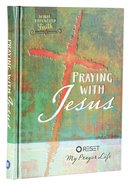 Praying With Jesus Hardback