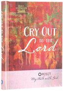 Cry Out to the Lord: My Walk With God