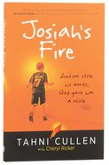 Josiah's Fire: Autism Stole His Words, God Gave Him a Voice Paperback