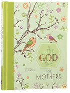 A Little God Time For Mothers (Journal) Hardback