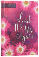 Lord, It's Me Again: One Year Devotional Hardback