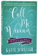 Call Me Vivian: A True Love Story Paperback