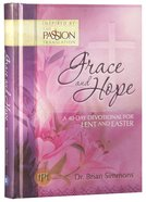 Grace & Hope: A 40 Day Devotional For Lent and Easter Inspired By the Passion Translation
