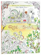 Rise and Shine (Majestic Expressions) (Adult Coloring Books Series)