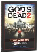 40-Day Devotional: God's Not Dead 2 Paperback