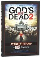 40-Day Devotional: God's Not Dead 2 Paperback