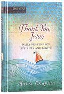 Thank You, Jesus (One Year Devotional) Hardback