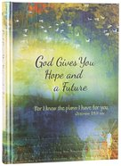 Journal: God Gives You Hope and a Future Hardback
