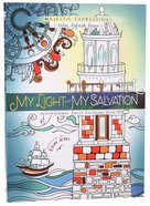 My Light & My Salvation (Majestic Expressions) (Adult Coloring Books Series)